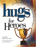 Hugs for Heroes, Larry Keefauver, 1582292647