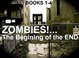 Zombies!...The Beginning of the End Books 1-4