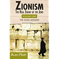 The False Messiah: 1 (Zionism, the Real Enemy of the Jews)