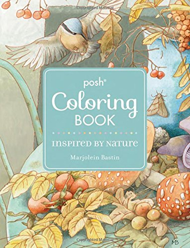 Posh Adult Coloring Book: Inspired by Nature (Posh Coloring Books)