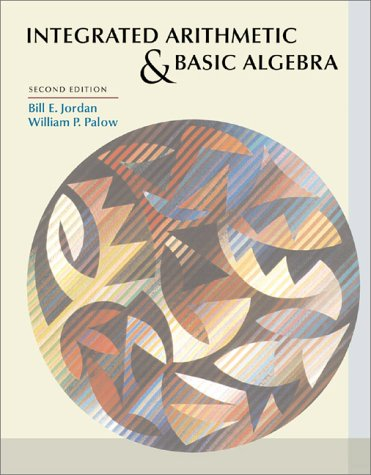 Integrated Arithmetic and Basic Algebra (2nd Edition)