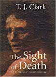 The Sight of Death, T. J. Clark, 0300117264