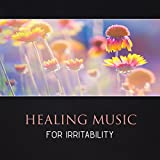 Healing Music for Irritability - Meditation for Stress Reduction, Mindfulness for Calming Down, Yoga Healing, Soothing Music, Deep Breathing, Cure Social Anxiety