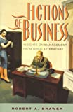 Fictions of Business, Robert A. Brawer, 047117999X