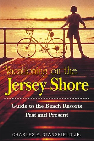 Download Vacationing on the Jersey Shore: Guide to the Beach Resorts, Past and Present pdf epub