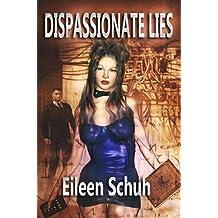 Dispassionate Lies
