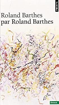 Roland Barthes par Roland Barthes par Barthes