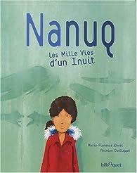 Nanuq, les mille vies d'un Inuit par Marie-Florence Ehret
