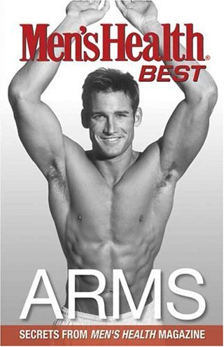 Men's Health Best Arms: Secrets From Men's Health Magazine