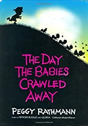 The Day the Babies Crawled Away by Peggy Rathmann (2003-10-13)