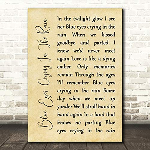Blue Eyes Crying in The Rain Rustic Script Song Lyric Gift Present Poster Print