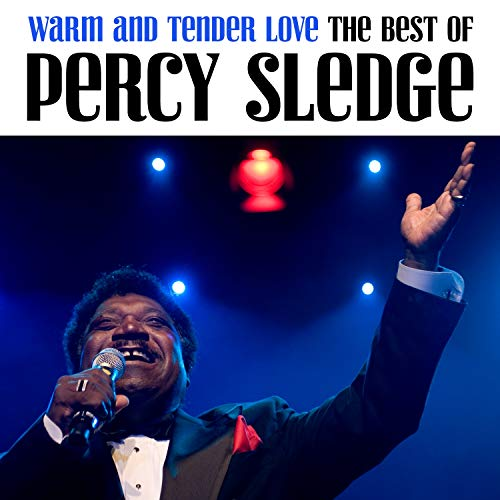 Warm And Tender Love: The Best of Percy Sledge (Best Of Percy Sledge)