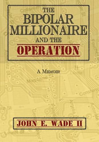 Pdf Download The Bipolar Millionaire And The Operation Best Seller