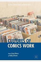 Cultures of Comics Work (Palgrave Studies in Comics and Graphic Novels)