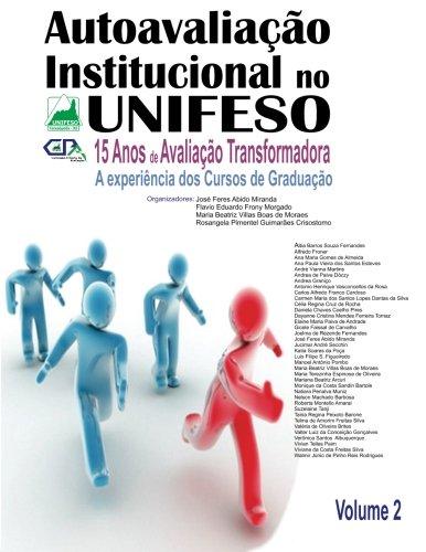 Autoavaliacao Institucional no UNIFESO 15 anos de avaliacao transformadora: A Experiencia dos Cursos de Graduacao (Volume 2) (Portuguese Edition) pdf