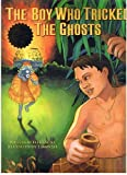 The Boy Who Tricked the Ghosts, Ellie Crowe, 0896107698