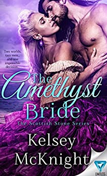 The Amethyst Bride (The Scottish Stone Series Book 2) by [McKnight, Kelsey]