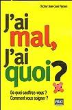 j ai mal j ai quoi ? french edition