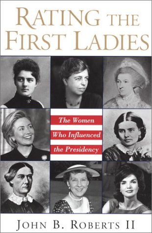 Download Rating The First Ladies: The Women Who Influenced the Presidency ebook