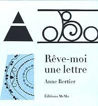 Rêve-moi une lettre par Anne Bertier