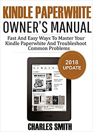 Kindle Paperwhite Owners Manual: Fast And Easy Ways To Master ...
