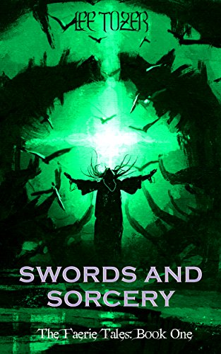 Swords and Sorcery (The Faerie Tales Book 1)