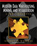 img - for Modern Data Warehousing, Mining, and Visualization: Core Concepts book / textbook / text book