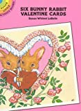 Six Bunny Rabbit Valentine Postcards, Susan Whited LaBelle, 0486265978