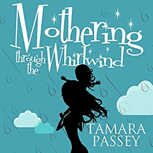Mothering Through the Whirlwind Audiobook