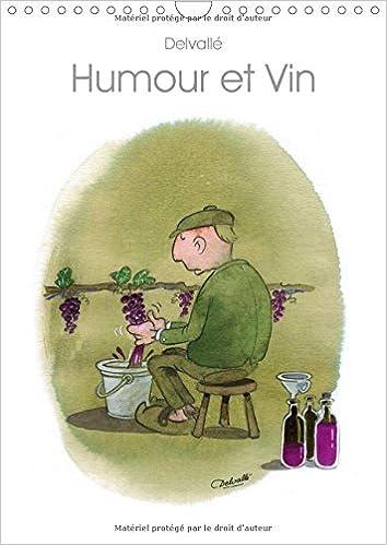Humour et Vin 2016: Dessins d'Humour sur le Vin (Calvendo Amusement)