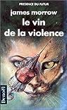 Le vin de la violence par James Morrow