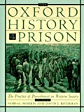 The Oxford History of the Prison: The Practice of Punishment in Western Society (Oxford Illustrated History)