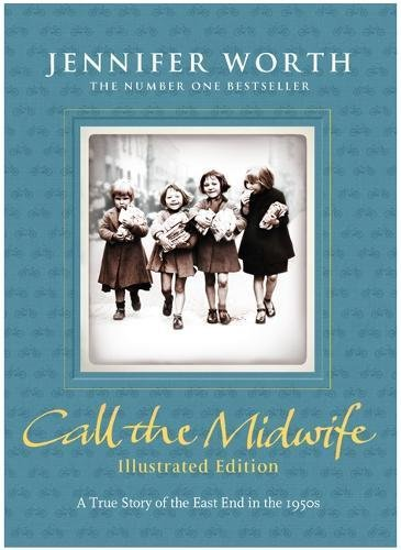 Call the Midwife: Illustrated Edition PDF