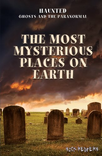 Read Online The Most Mysterious Places on Earth (Haunted: Ghosts and the Paranormal) ebook
