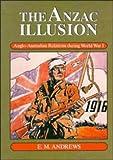 The Anzac Illusion, E. M. Andrews, 052141914X