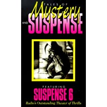 Tales Of Mystery And Suspense: Featuring Suspense 6