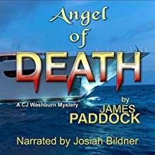 Angel of Death: CJ Washburn, PI, Book 3 Audiobook by James Paddock Narrated by Josiah John Bildner