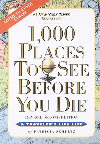1,000 Places to See Before You Die: Revised Second Edition Paperback – July 1, 2015