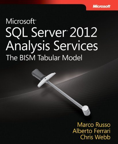 Microsoft SQL Server 2012 Analysis Services: The BISM Tabular Model (Step by Step) by Ferrari, Alberto, Russo, Marco, Webb, Chris (2012) (Analysis Services Step)