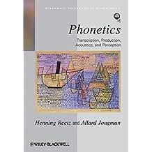 Phonetics: Transcription, Production, Acoustics, and Perception