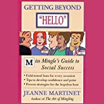 Getting Beyond Hello: Miss Mingle's Guide to Social Success | Jeanne Martinet