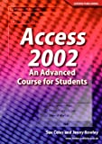 Access 2002: An Advance Course for Students by Sue Coles (2005-01-03)