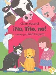 No, Tito, No! (SP: No, No, Titus!) (Spanish Edition)