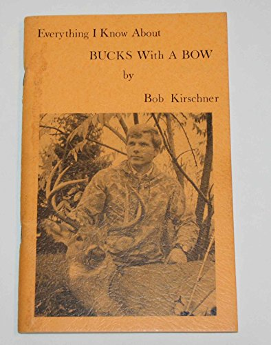 Everything I know about bucks with a bow