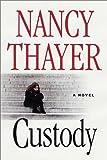 Custody, Nancy Thayer, 0312277342