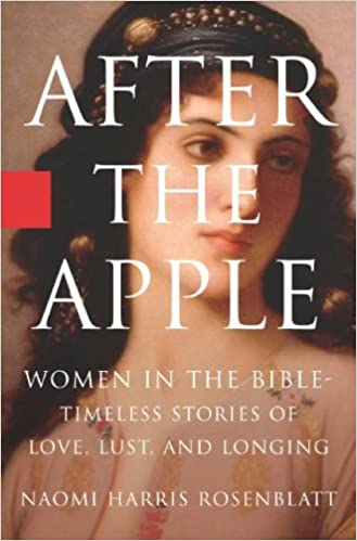 Book After the Apple: Women in the Bible: Women In the Bible - Timeless Stories of Love, Lust, and Longing