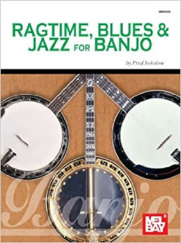Book By Fred Sokolow Mel Bay Ragtime , Blues & Jazz for Banjo