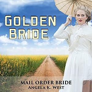 Mail Order Bride: Golden Bride Audiobook