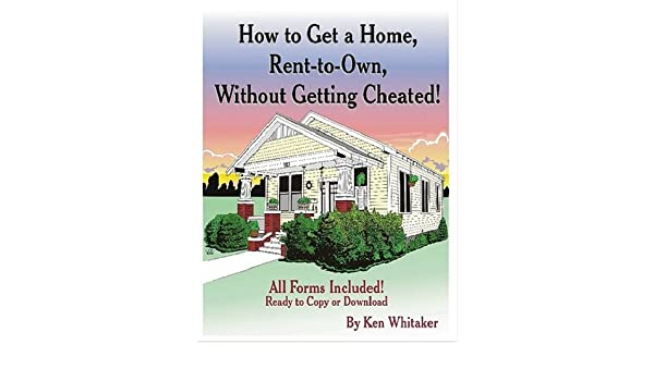 How To Get A Home Rent Own Without Getting Cheated Kenneth Whitaker 9781411661844 Amazon Books