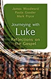 img - for Journeying with Luke: Reflections on the Gospel by James Woodward (2015-09-11) book / textbook / text book